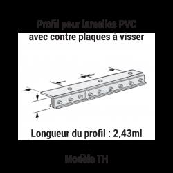 Profil pour lamelles PVC avec contre plaques à visser TH