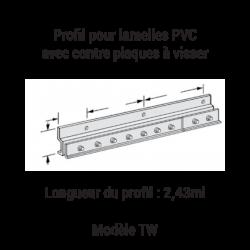 Profil pour lamelles PVC avec contre plaques à visser TW