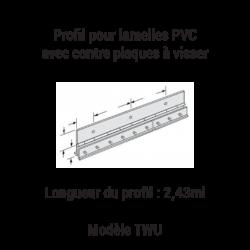 Profil pour lamelles PVC avec contre plaques à visser TWU